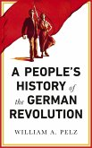 A People's History of the German Revolution (eBook, ePUB)