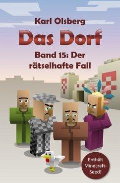 Das Dorf Band 15: Der rätselhafte Fall - Olsberg, Karl
