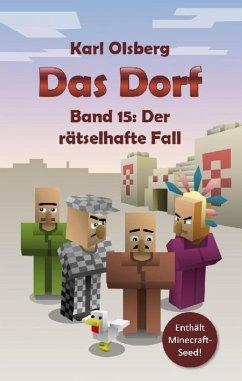 Das Dorf Band 15: Der rätselhafte Fall (eBook, ePUB) - Olsberg, Karl