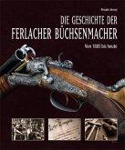 Die Geschichte der Ferlacher Büchsenmacher