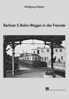 Berliner S-Bahn-Wagen in der Fremde - Kiebert, Wolfgang