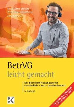 BetrVG (Betriebsverfassungsgesetz) - leicht gemacht - Schrader, Arno