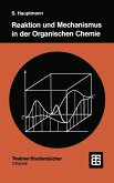 Reaktion und Mechanismus in der organischen Chemie (eBook, PDF)