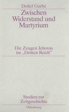 Zwischen Widerstand und Martyrium (eBook, PDF) - Garbe, Detlef
