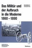 Das Militär und der Aufbruch in die Moderne 1860 bis 1890 (eBook, PDF)