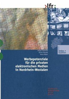 Werbepotenziale fur die privaten elektronischen Medien in Nordrhein-Westfalen (eBook, PDF) - Heinrich, Jurgen; Patzold, Ulrich; Roper, Horst
