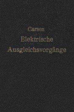 Elektrische Ausgleichsvorgänge und Operatorenrechnung (eBook, PDF) - Carson, John R.; Ollendorf, F.; Pohlhausen, K.