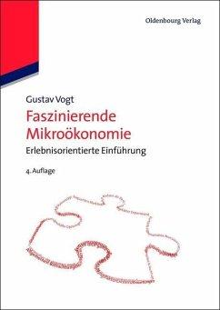 Faszinierende Mikroökonomie (eBook, PDF) - Vogt, Gustav