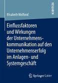 Einflussfaktoren und Wirkungen der Unternehmenskommunikation auf den Unternehmenserfolg im Anlagen- und Systemgeschäft (eBook, PDF)