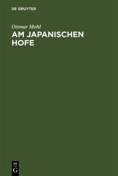 Am japanischen Hofe (eBook, PDF) - Mohl, Ottmar von