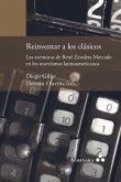 Reinventar a los clásicos. Las aventuras de René Zavaleta Mercado en los marxismos latinoamericanos