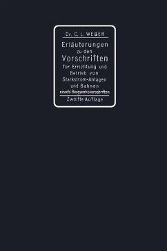 Erläuterungen zu den Vorschriften für die Errichtung und den Betrieb elektrischer Starkstromanlagen einschliesslich Bergwerksvorschriften und zu den Sicherheitsvorschriften für elektrische Strassenbahnen und strassenbahnähnliche Kleinbahnen (eBook, PDF)