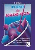 100 Rezepte für Borland Pascal (eBook, PDF)