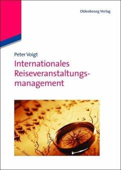 Internationales Reiseveranstaltungsmanagement (eBook, PDF) - Voigt, Peter