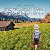 Gerlachs Haus - Ein Hunsrück-Hof und seine Geschichte (Ungekürzt) (MP3-Download)