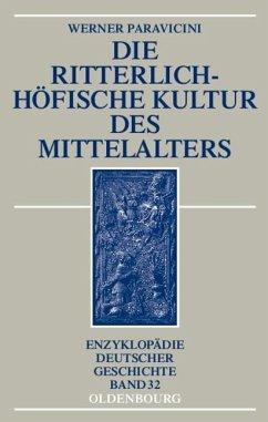 Die ritterlich-höfische Kultur des Mittelalters (eBook, PDF) - Paravicini, Werner