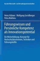 Fuhrungswissen und Personliche Kompetenz als Innovationspotential (eBook, PDF) - Gerstlberger, Wolfgang; Hubner, Heinz; Mathieu, Petra
