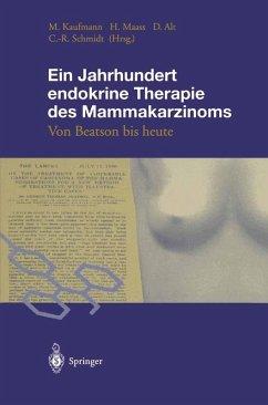 Ein Jahrhundert endokrine Therapie des Mammakarzinoms (eBook, PDF)