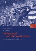 Wahlkampf um das Weiße Haus (eBook, PDF)