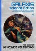 GALAXIS SCIENCE FICTION, Band 4: IM KOSMOS VERSCHOLLEN (eBook, ePUB)