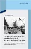 Die See- und Küstenfischerei Mecklenburgs und Vorpommerns 1918 bis 1960 (eBook, PDF)