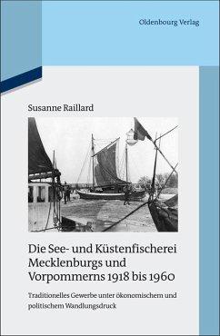Die See- und Küstenfischerei Mecklenburgs und Vorpommerns 1918 bis 1960 (eBook, PDF) - Raillard, Susanne