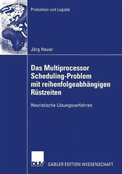 Das Multiprocessor Scheduling-Problem mit reihenfolgeabhängigen Rüstzeiten (eBook, PDF) - Heuer, Jörg