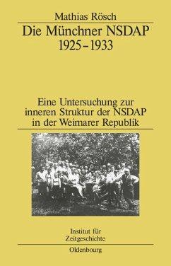 Die Münchner NSDAP 1925-1933 (eBook, PDF) - Rösch, Mathias