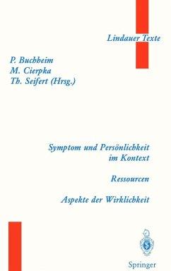 Symptom und Personlichkeit im Kontext. Ressourcen. Aspekte der Wirklichkeit (eBook, PDF)