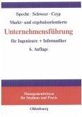 Markt- und ergebnisorientierte Unternehmensführung für Ingenieure + Informatiker (eBook, PDF)