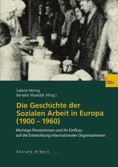Die Geschichte der Sozialen Arbeit in Europa (1900-1960) (eBook, PDF)
