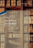 Die Geburt des Archivs (eBook, PDF)