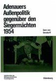 Adenauers Außenpolitik gegenüber den Siegermächten 1954 (eBook, PDF)