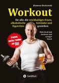 Workout für alle, die reichhaltiges Essen, alkoholische Getränke und Zigaretten genießen (eBook, ePUB)