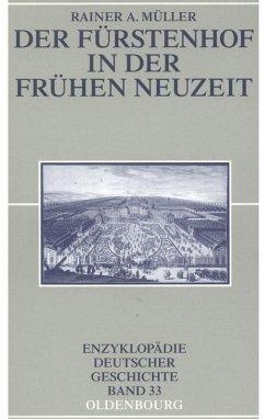 Der Fürstenhof in der Frühen Neuzeit (eBook, PDF) - Müller, Rainer A.