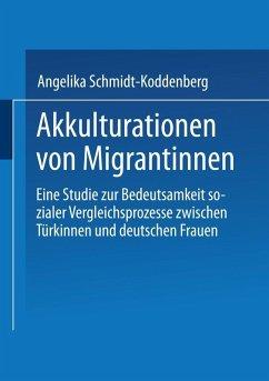 Akkulturation von Migrantinnen (eBook, PDF) - Schmidt-Koddenberg, Angelika
