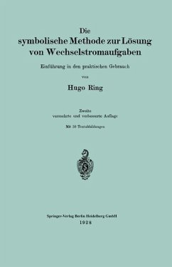 Die symbolische Methode zur Lösung von Wechselstromaufgaben (eBook, PDF) - Ring, Hugo
