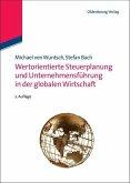Wertorientierte Steuerplanung und Unternehmensführung in der globalen Wirtschaft (eBook, PDF)