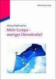 Mehr Europa - weniger Demokratie? (eBook, PDF)