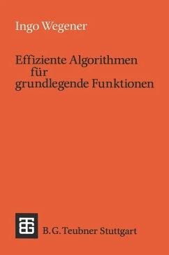 Effiziente Algorithmen für grundlegende Funktionen (eBook, PDF) - Wegener, Ingo