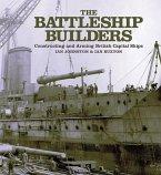 Battleship Builders Constructing and Arming British Capital Ships (eBook, ePUB)
