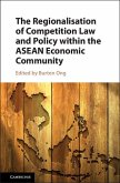 Regionalisation of Competition Law and Policy within the ASEAN Economic Community (eBook, ePUB)