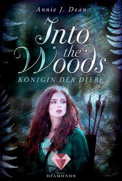 Into the Woods 1: Königin der Diebe (eBook, ePUB) - Dean, Annie J.