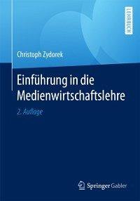 Einfuhrung in die Medienwirtschaftslehre (eBook, ePUB) - Zydorek, Christoph