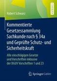 Kommentierte Gesetzessammlung Sachkunde nach 34a und Geprufte Schutz- und Sicherheitskraft (eBook, ePUB)