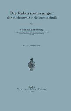 Die Relaissteuerungen der modernen Starkstromtechnik (eBook, PDF) - Rüdenberg, R.