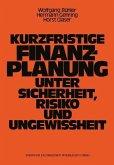Kurzfristige Finanzplanung unter Sicherheit, Risiko und Ungewissheit (eBook, PDF)