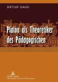 Platon als Theoretiker des Paedagogischen (eBook, PDF)