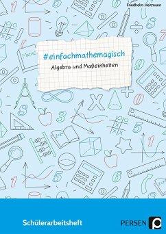 #einfachmathemagisch - Algebra und Maßeinheiten - Heitmann, Friedhelm
