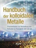 Handbuch der kolloidalen Metalle (eBook, ePUB)